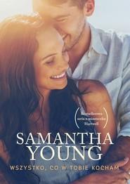 okładka Wszystko co w Tobie kocham, Książka | Samantha Young
