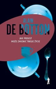 okładka Jak Proust może zmienić twoje życie, Książka   de Alain Botton