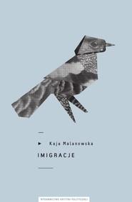 okładka Imigracje, Książka | Kaja Malanowska