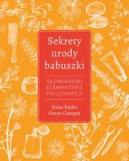 okładka Sekrety urody babuszki. Słowiański elementarz pielęgnacji, Książka | Raisa Ruder, Susan Campos
