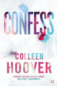okładka Confess, Książka | Colleen Hoover