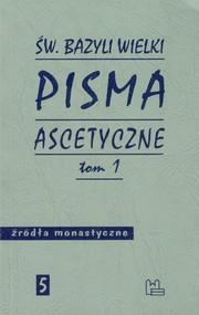 okładka Pisma ascetyczne Tom 1, Książka   Bazyli Wielki