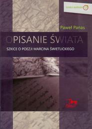 okładka Opisanie świata Szkice o poezji Marcina Świetlickiego, Książka | Panas Paweł