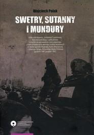 okładka Swetry, sutanny i mundury, Książka | Polak Wojciech