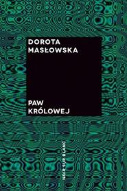 okładka Paw królowej, Książka | Dorota Masłowska
