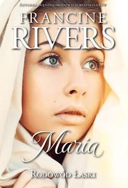 okładka Rodowód Łaski Maria, Książka | Francine Rivers