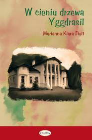 okładka W cieniu drzewa Yggdrasil, Książka | Marianna Klara Fiett