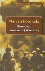 okładka Marceli Porowski Prezydent Powstańczej Warszawy, Książka | Marian Marek Drozdowski