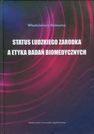 okładka Status ludzkiego zarodka a etyka badań biomedycznych, Książka | Galewicz Włodzimierz