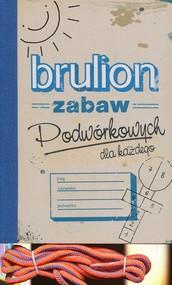 okładka Brulion zabaw podwórkowych dla każdego, Książka |