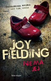 okładka Nie ma jej, Książka | Joy Fielding