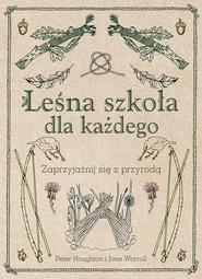 okładka Leśna szkoła dla każdego, Książka | Peter Houghton, Jane Warroll