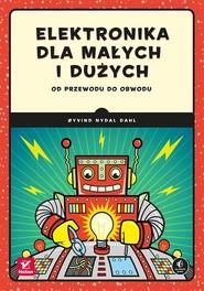 okładka Elektronika dla małych i dużych Od przewodu do obwodu, Książka | Nydal Dahl Oyvind