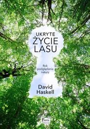 okładka Ukryte życie lasu, Książka | David Haskell