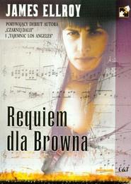 okładka Requiem dla Browna, Książka | James Ellroy