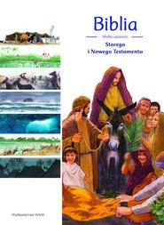 okładka Biblia Wielkie opowieści Starego i Nowego testamentu, Książka | Blandine Laurent, François Brossier, Benoit Marchon