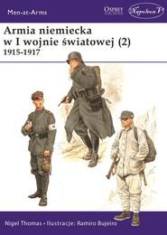 okładka Armia niemiecka w I wojnie światowej (2) 1915-1917, Książka | Thomas Nigel