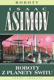 okładka Roboty z planety świtu, Książka | Isaac Asimov