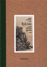 okładka Myśli różne o sposobie zakładania ogrodów, Książka   Czartoryska Izabela