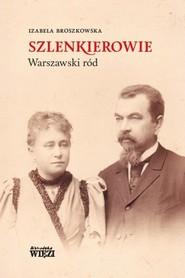 okładka Szlenkierowie warszawski ród, Książka | Broszkowska Izabela