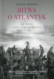 okładka Bitwa o Atlantyk. Jak alianci wygrali II wojnę światową, Książka | Jonathan Dimbleby