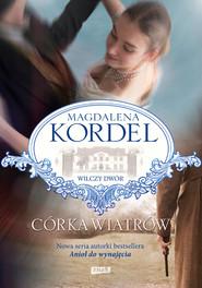 okładka Córka wiatrów, Książka   Magdalena Kordel