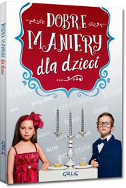 okładka Dobre maniery dla dzieci, Książka | Strzeboński Grzegorz