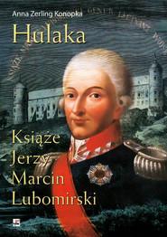 okładka Hulaka Książę Jerzy Marcin Lubomirski, Książka | Zerling-Konopka Alina