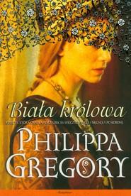 okładka Wojna dwu róż 1 Biała królowa, Książka | Philippa  Gregory