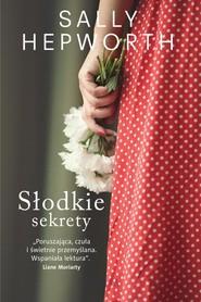 okładka Słodkie sekrety, Książka | Sally  Hepworth