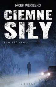 okładka Ciemne siły, Książka | Jacek Piekiełko