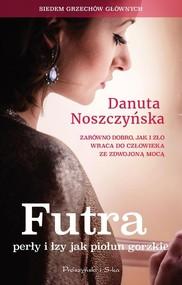 okładka Futra perły i łzy jak piołun gorzkie, Książka   Danuta Noszczyńska