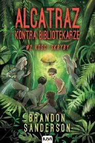 okładka Alcatraz kontra Bibliotekarze Część 2 Kości skryby, Książka | Brandon Sanderson