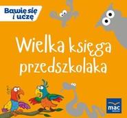 okładka Wielka Księga przedszkolaka, Książka  