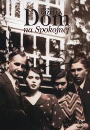 okładka Dom na Spokojnej, Książka | Gizella Zygmunt