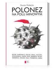 okładka Polonez na polu minowym, Książka | Wodecka Dorota
