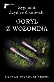 okładka Goryl z Wołomina, Książka | Zygmunt Zeydler-Zborowski