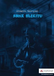 okładka Smak błękitu, Książka | Skorupski Grzegorz