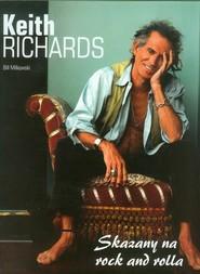 okładka Keith Richards Skazany na rock and rolla, Książka   Milkowski Bill