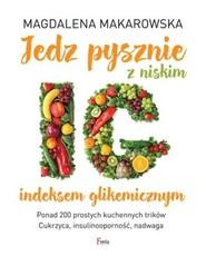 okładka Jedz pysznie z niskim indeksem glikemicznym, Książka | Magdalena Makarowska