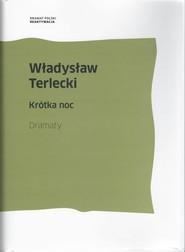 okładka Krótka noc Dramaty, Książka | Terlecki Władysław