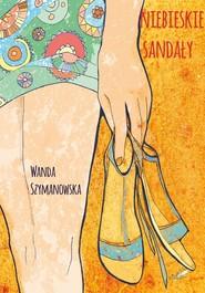 okładka Niebieskie Sandały, Książka | Wanda Szymanowska