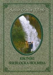 okładka Kroniki Sherlocka Holmesa, Książka | Arthur Conan Doyle