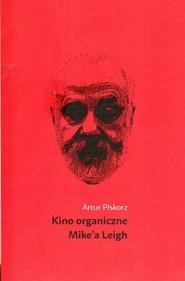 okładka Kino organiczne Mikea Leigh, Książka | Piskorz Artur