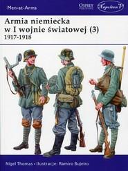 okładka Armia niemiecka w I wojnie światowej (3) 1917-1918, Książka | Thomas Nigel