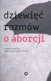 okładka Dziewięć rozmów o aborcji, Książka   Krystyna Romanowska