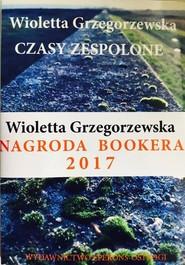 okładka Czasy zespolone, Książka | Wioletta Grzegorzewska