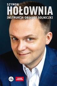 okładka Instrukcja obsługi solniczki, Książka   Szymon Hołownia