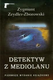 okładka Detektyw z Mediolanu, Książka | Zygmunt Zeydler-Zborowski