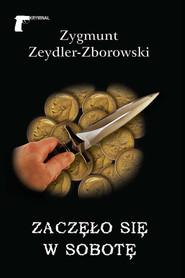 okładka Zaczęło się w sobotę, Książka | Zygmunt Zeydler-Zborowski